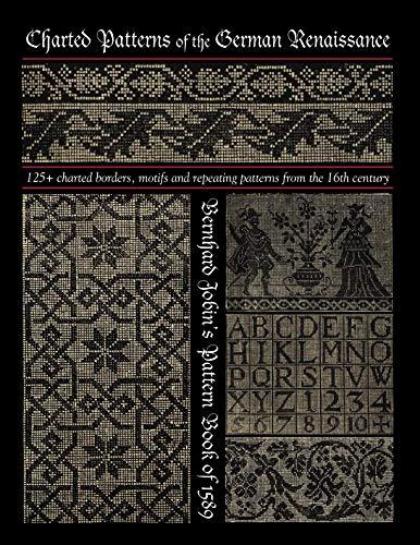 Charted Patterns of the German Renaissance: Bernhard Jobin's Pattern Book of 1589 - Filet Crochet Designs
