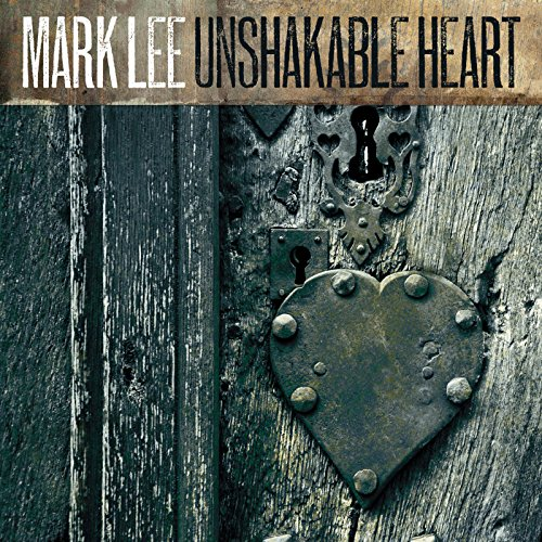Mark Lee - Unshakable Heart (2018)