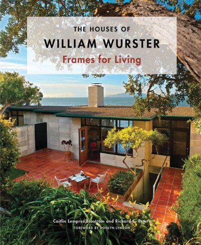 Download The Houses of William Wurster: Frames for Living PDF
