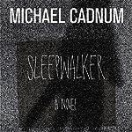 Sleepwalker: A Novel of Terror   Michael Cadnum