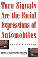 Turn Signals Are The Facial Expressions Of Automobiles Paperback