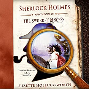 Sherlock Holmes and the Case of the Sword Princess Audiobook