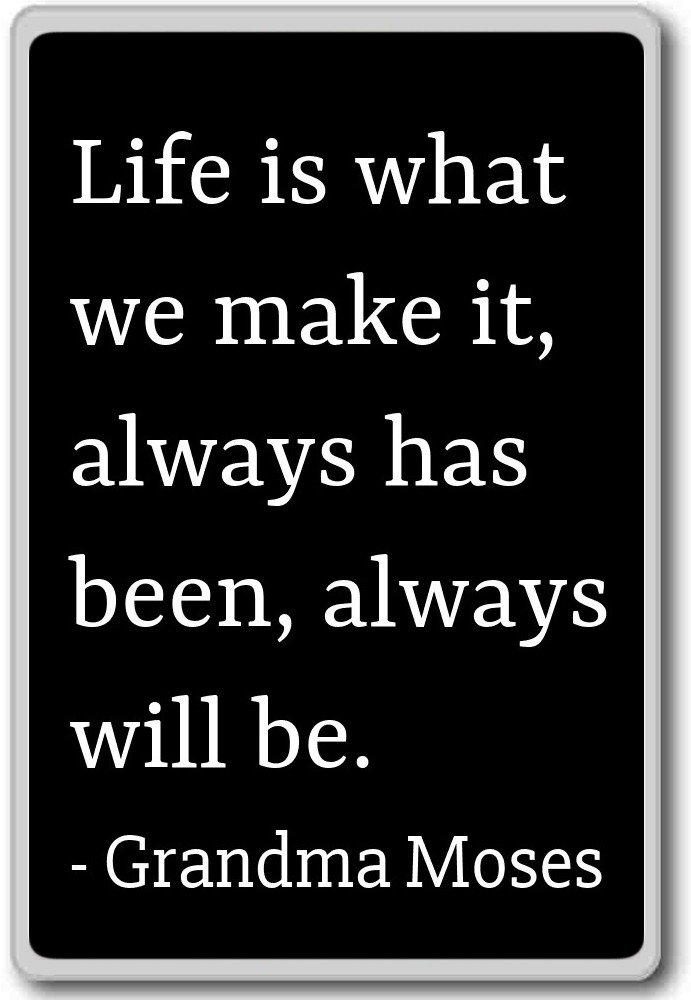 Amazoncom Life Is What We Make It Always Has Been Alw