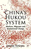 China's Hukou System: Markets, Migrants and Institutional Change, Jason Young, 1137277300