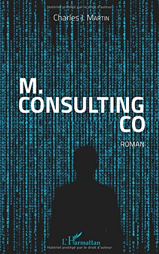 Download M. Consulting Co: Roman (French Edition) PDF