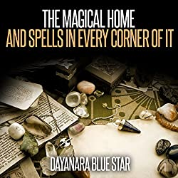 The Magical Home and Spells in Every Corner of It