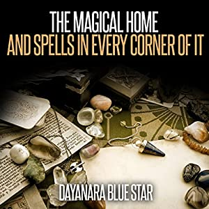 The Magical Home and Spells in Every Corner of It Audiobook