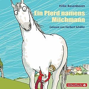 Ein Pferd namens Milchmann Hörbuch