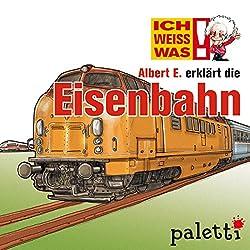 Albert E. erklärt die Eisenbahn (Ich weiß was)