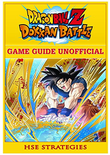 Dragon Ball Z Dokkan Battle Game Guide Unofficial
