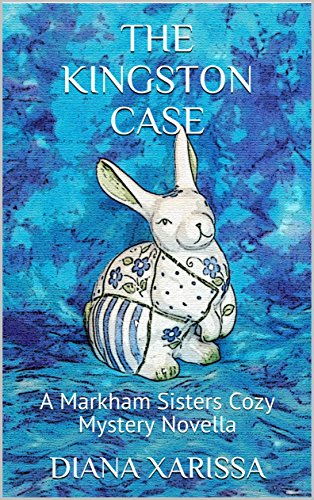 The Kingston Case (A Markham Sisters Cozy Mystery Novella Book 11) by [Xarissa, Diana]