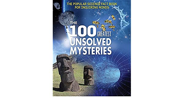Amazon Com The 100 Greatest Unsolved Mysteries Popular Science