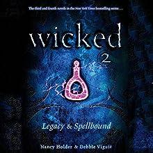 Wicked: Legacy, Wicked Series Book 3 Audiobook by Nancy Holder, Debbie Viguie Narrated by Lauren Davis