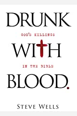 Drunk with Blood - God's Killings in the Bible Kindle Edition