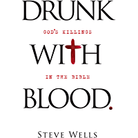 Drunk with Blood - God's Killings in the Bible
