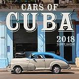 Cars of Cuba 2018: 16 Month Calendar Includes September 2017 Through December 2018