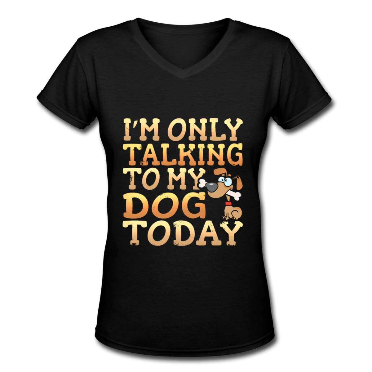 Im Only Talking to My Dog Today V-Neck T-Shirt Short Sleeve Women