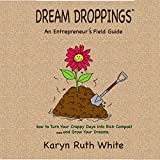 Dream Droppings: An Entrepreneur's Field Guide