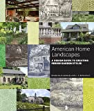 img - for American Home Landscapes: A Design Guide to Creating Period Garden Styles book / textbook / text book