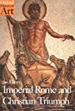 Imperial Rome and Christian Triumph: The Art of the Roman Empire AD 100-450 (Oxford History of Art)