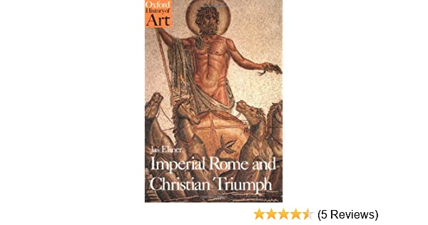 Amazon imperial rome and christian triumph the art of the amazon imperial rome and christian triumph the art of the roman empire ad 100 450 oxford history of art 9780192842015 ja elsner books fandeluxe Images