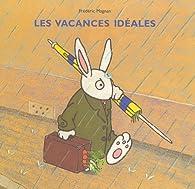 Les vacances idéales par Frédéric Magnan