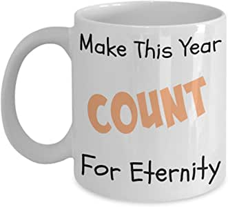 Faith Coffee Cup Make This Year Count For Eternity