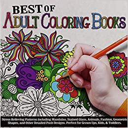 Best Of Adult Coloring Books Top Quality Art Supplies Ben Drolet 9780996833608 Amazon