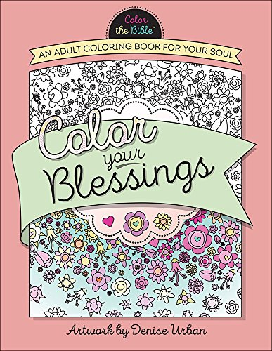 Coloring Books for Seniors: Including Books for Dementia and Alzheimers - Color Your Blessings: An Adult Coloring Book for Your Soul (Color the Bible)