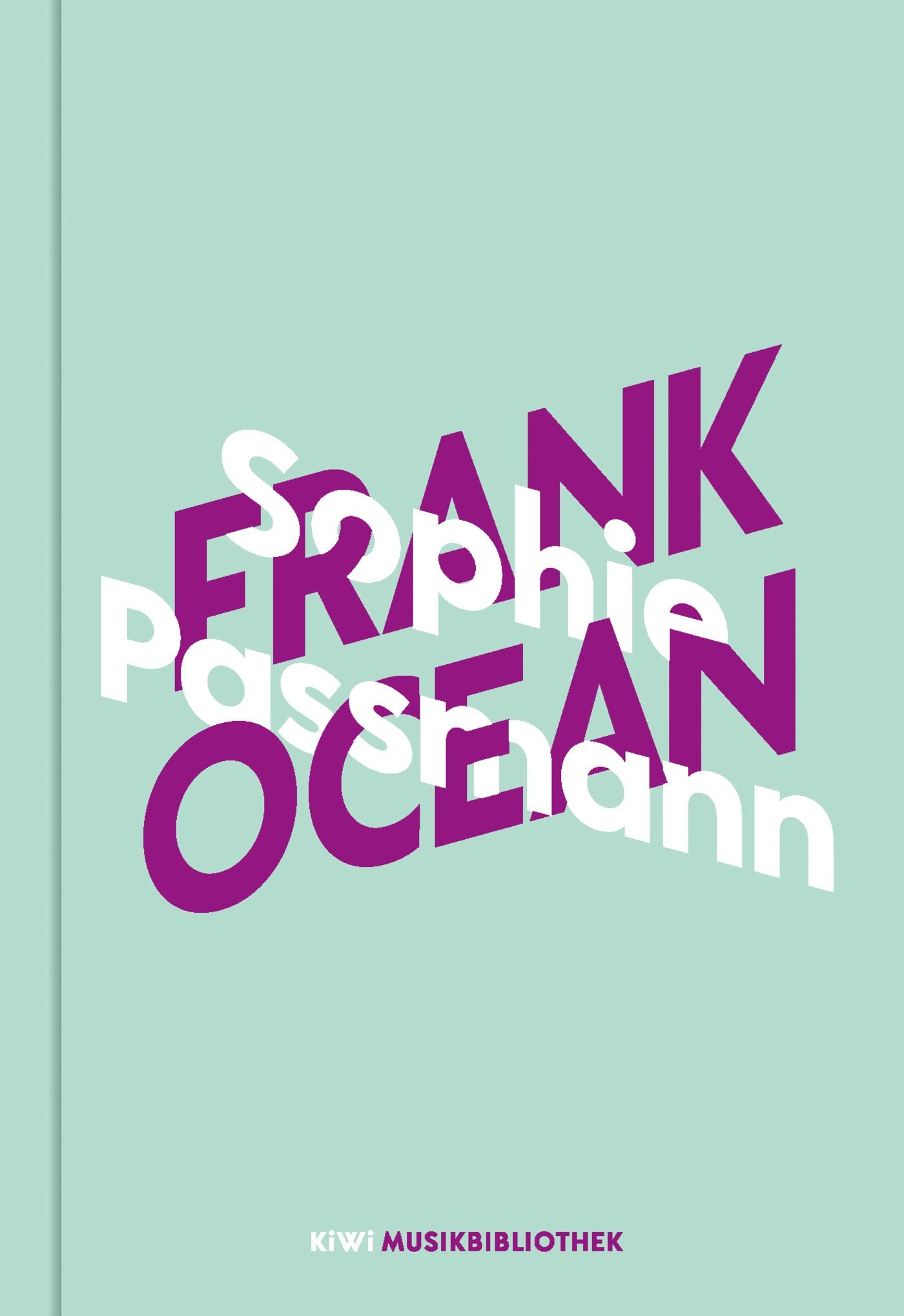 Sophie Passmann über Frank Ocean  KiWi Musikbibliothek Band 4