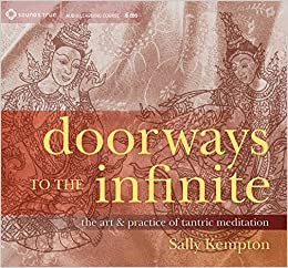 Doorways to the Infinite: The Art and Practice of Tantric