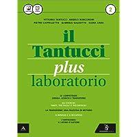Il Tantucci plus. Laboratorio. Per i Licei. Con e-book. Con espansione online: 2