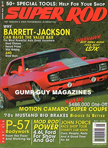 Dart Racing Blocks - SUPER ROD May 2006 Magazine Hot Rodding's High-Performance Alternative WARHAWK: BEST SMALL BLOCK EVER BUILT LS7 X 1970's Mustang Big Brakes: Bigger Is Better MOTION CAMARO SUPER COUPE