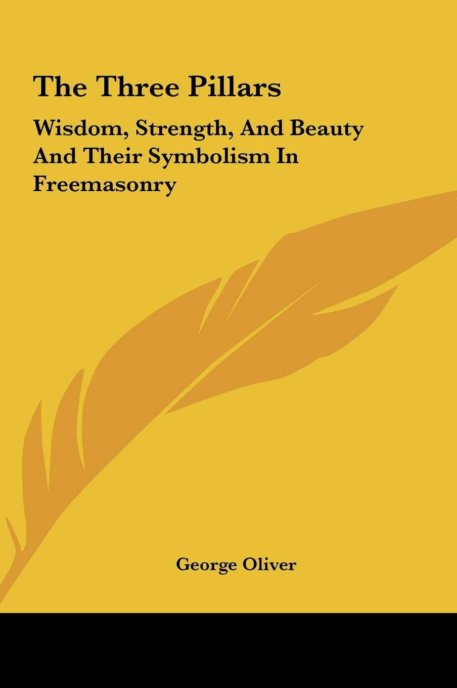 Download The Three Pillars: Wisdom, Strength, And Beauty And Their Symbolism In Freemasonry pdf epub