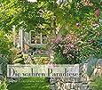 Die wahren Paradiese - 15 traumhafte Gärten