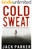 COLD SWEAT a contemporary murder mystery full of suspense