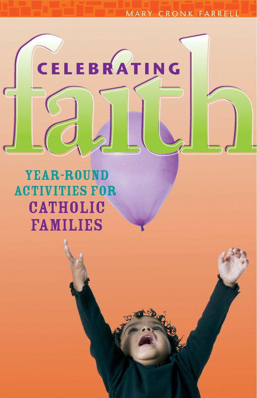 Download Celebrating Faith: Year-Round Activities for Catholic Families PDF