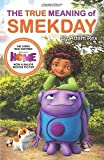 The True Meaning of Smekday - Film Tie-in to HOME, the Major Animation by Adam Rex (2015-02-12)