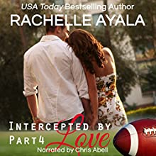 Intercepted by Love: The Quarterback's Heart, Book 4 Audiobook by Rachelle Ayala Narrated by Chris Abell
