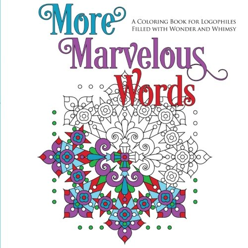 More Marvelous Words (A Coloring Book for Logophiles)