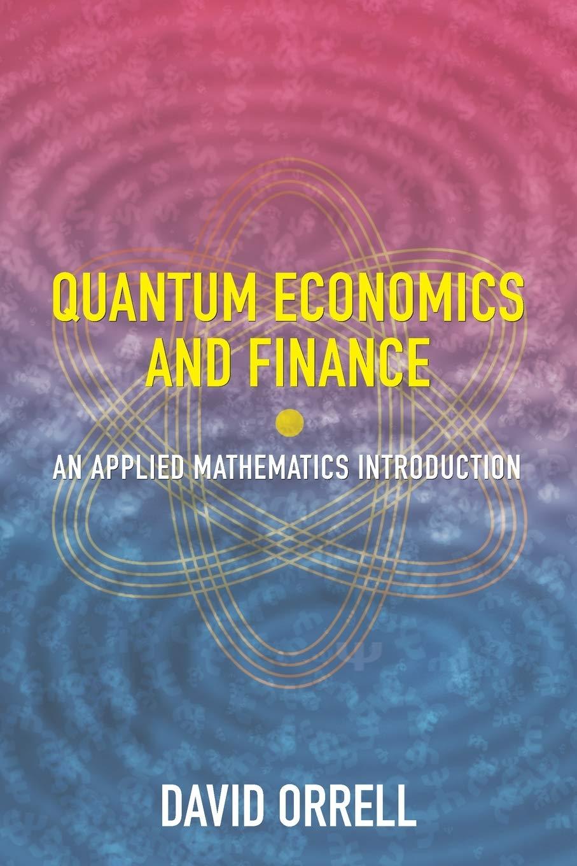 Quantum Economics and Finance: An Applied Mathematics Introduction