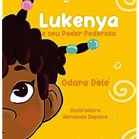 Lukenya: E seu poder poderoso