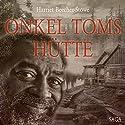 Onkel Toms Hütte Hörbuch von Harriet Beecher-Stowe Gesprochen von: Hans Eckardt