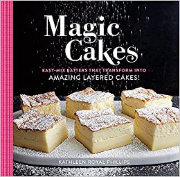 Magic Cakes Easy Mix Batters That Transform into Amazing Layered