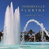 JACKSONVILLE, FLORIDA a photographic tour