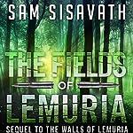 The Fields of Lemuria: Sequel to The Walls of Lemuria | Sam Sisavath