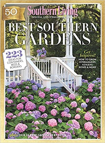 SOUTHERN LIVING Best Southern Gardens: 223 Ideas For Containers, Beds U0026  Borders: The Editors Of Southern Living: 9780848751937: Amazon.com: Books