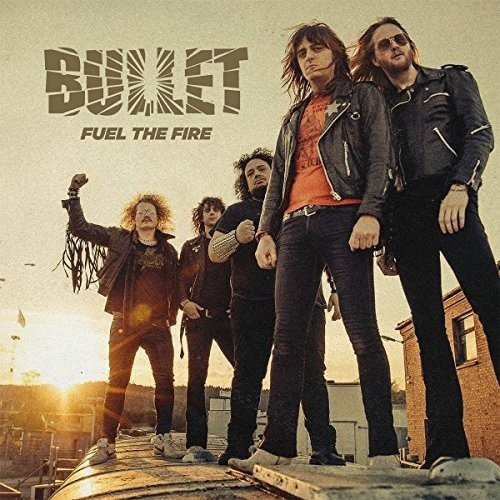CD : Bullet - Fuel The Fire (United Kingdom - Import)