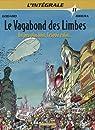 Le Vagabond des Limbes - L'Intégrale, tome 11 : Un peu plus loin, l'espoir enfin... par Ribera