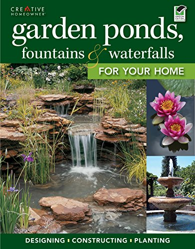 Garden Ponds, Fountains & Waterfalls for Your Home (Landscaping) (Water Gardens Ponds)